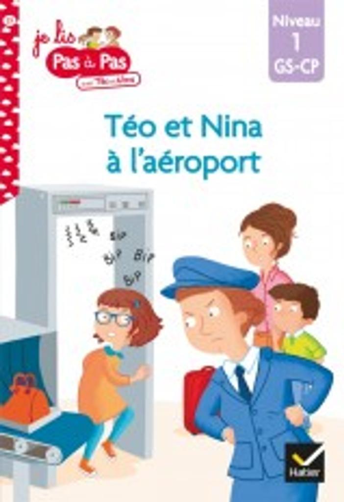 Téo et Nina à l'aéroport : niveau1 / Isabelle Chavigny   Chavigny, Isabelle. Auteur