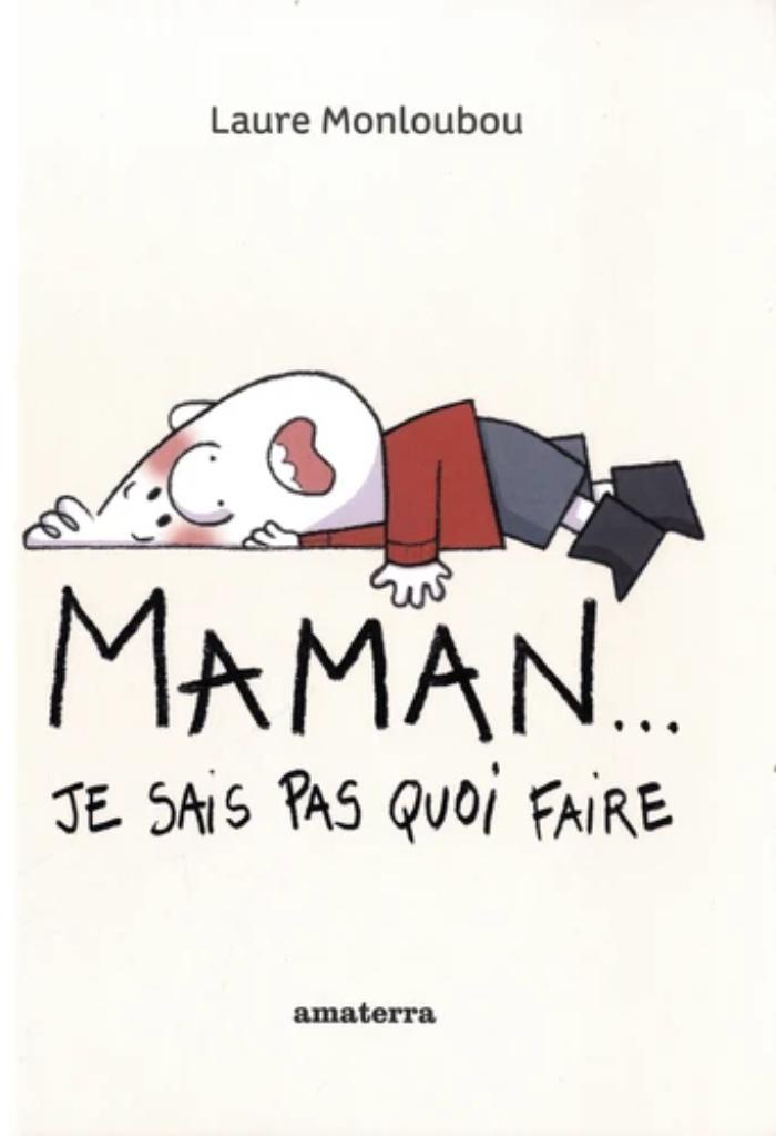 Maman... je sais pas quoi faire / Laure Monloubou   Monloubou, Laure. Auteur