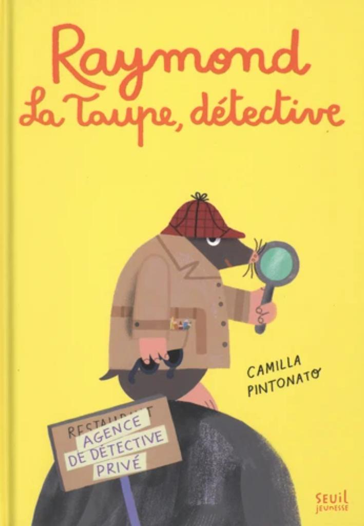 Raymond La taupe, détective / Camilla Pintonato |