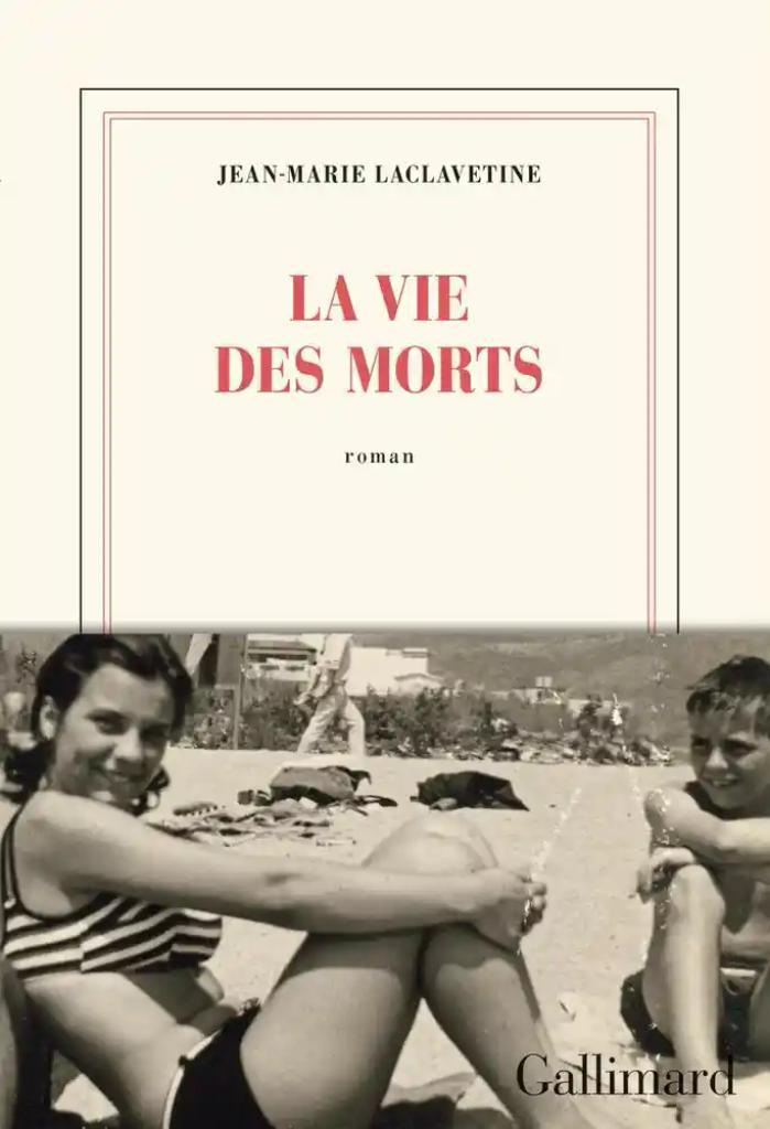 La vie des morts / Jean-Marie Laclavetine |