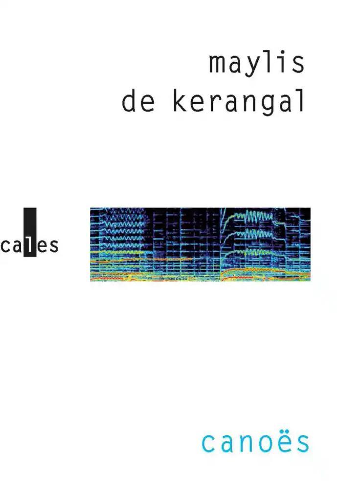 Canoës : Récit / Maylis de Kerangal |