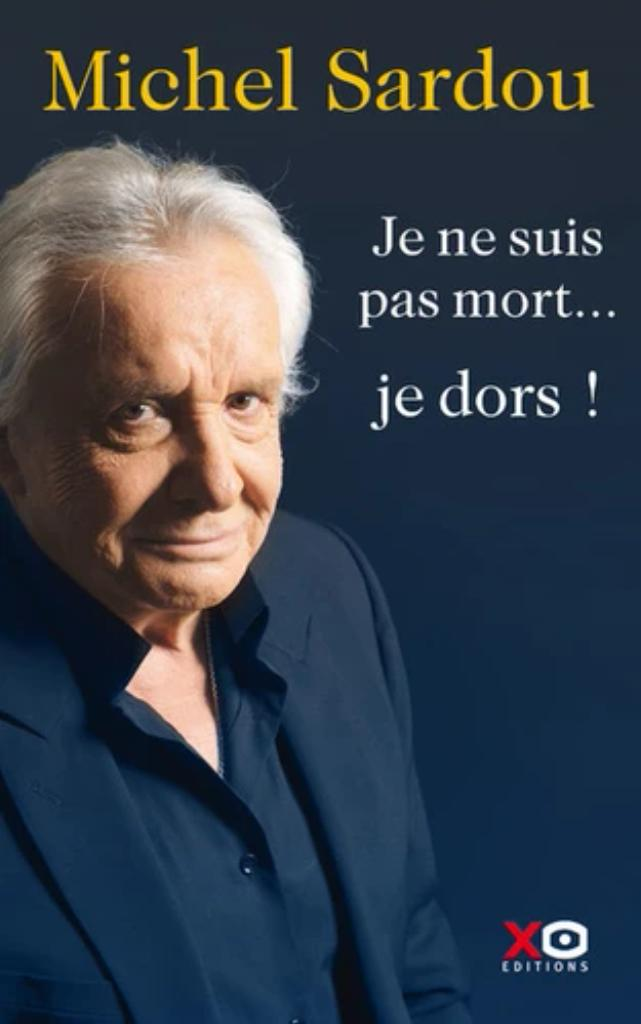 Je ne suis pas mort ... : Je dors ! / Michel Sardou |