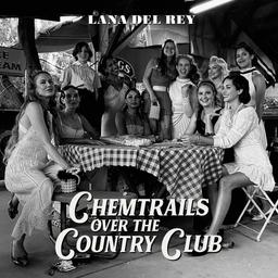 Chemtrails over the country club / Lana Del Rey | Del Rey , Lana