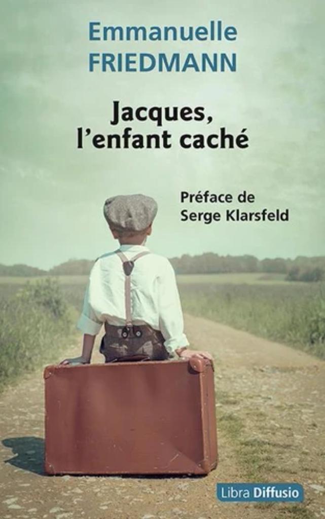 Jacques, l'enfant caché / Emmanuelle Friedmann |