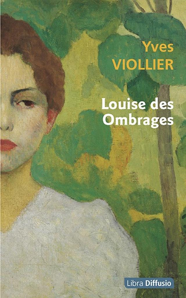 Louise des Ombrages / Yves Viollier |