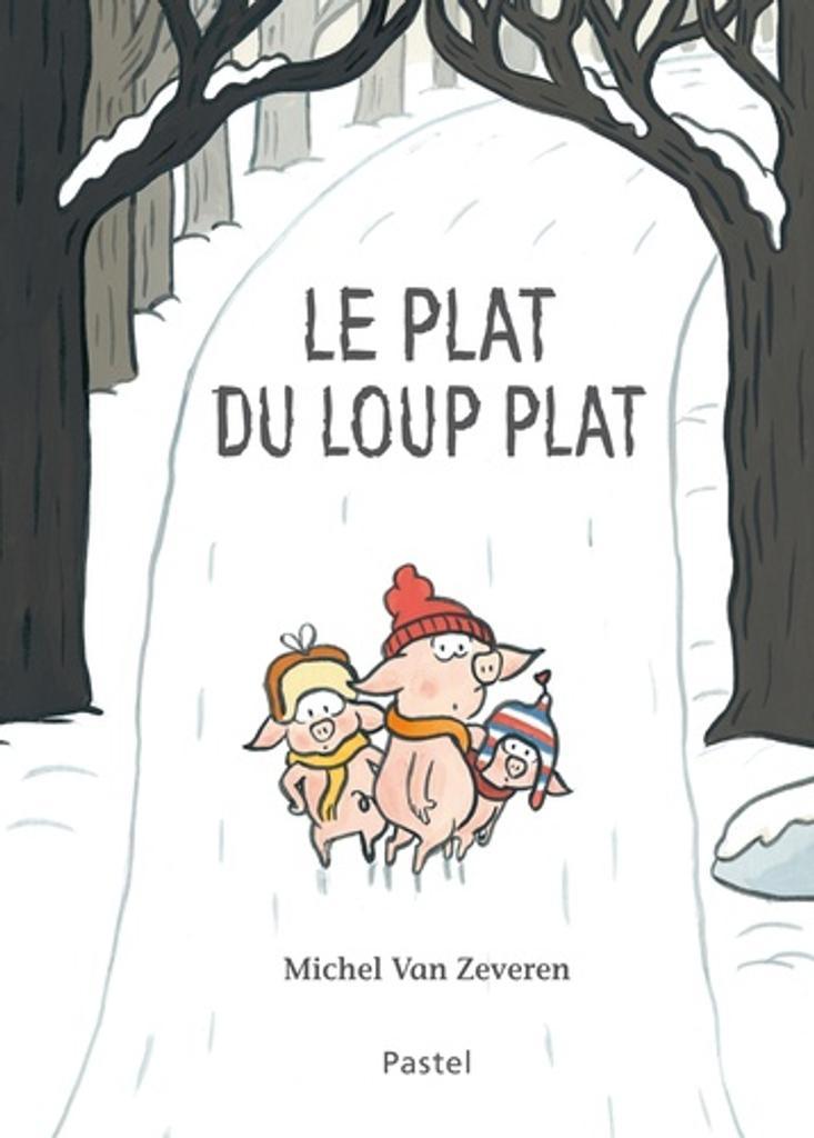 Le plat du loup plat / Michel Van Zeveren   Van Zeveren, Michel. Auteur