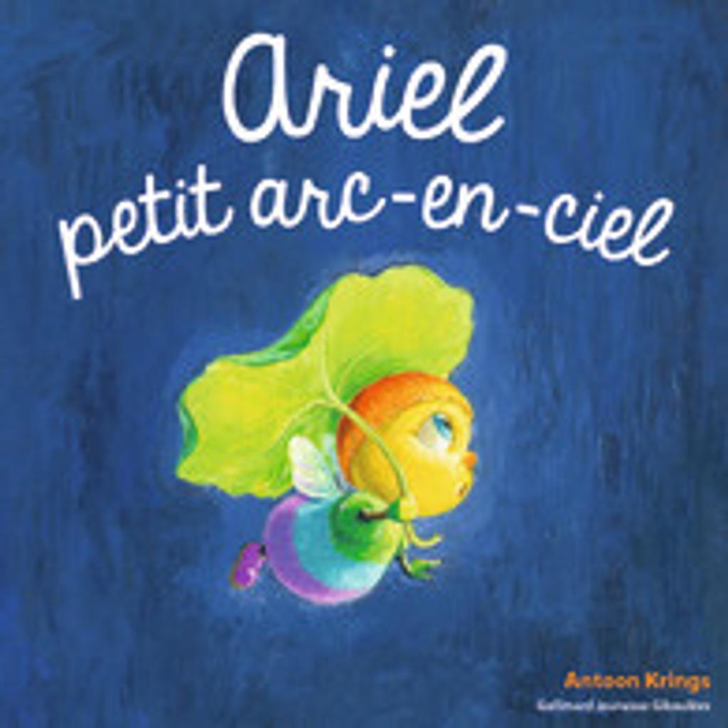 Ariel petit arc-en-ciel / Antoon Krings   Krings, Antoon. Auteur