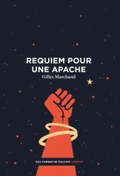 Requiem pour une apache / Gilles Marchand | Marchand, Gilles. Auteur