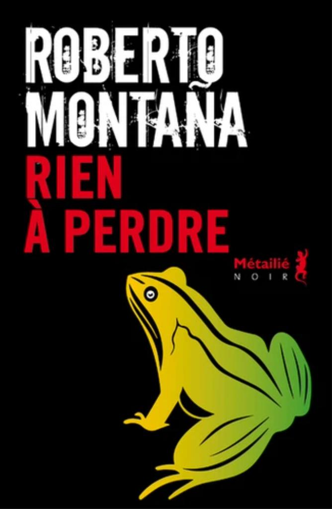 Rien à perdre / Roberto Montana |