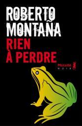 Rien à perdre / Roberto Montana   Montana, Roberto. Auteur