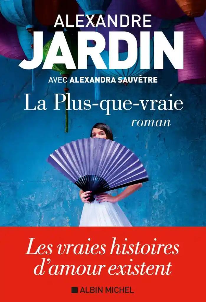 La plus-que-vraie / Alexandre Jardin |