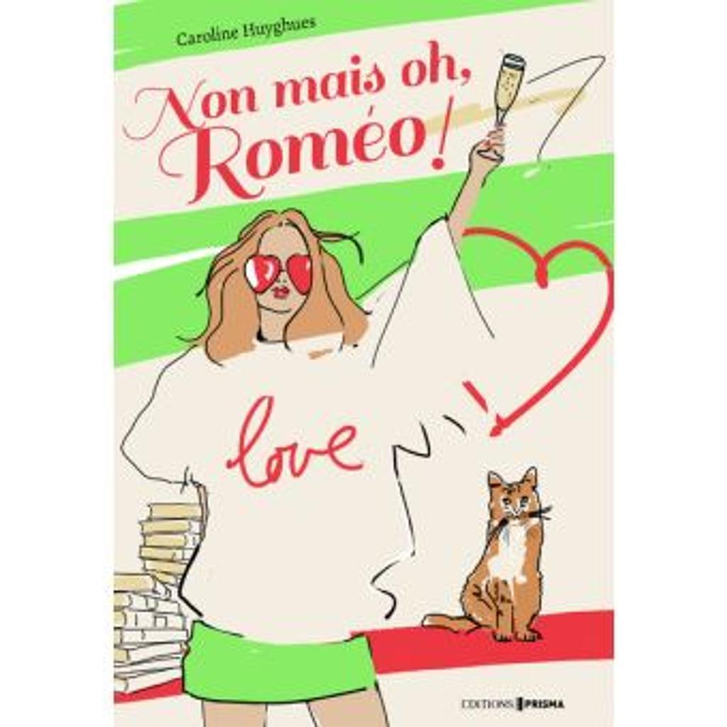 Non mais oh, Roméo ! / Caroline Huyghues |