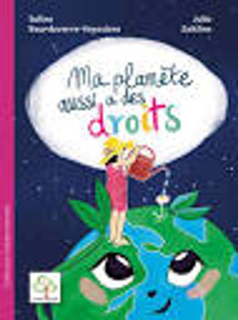 Ma planète a des droits / Soline Bourdeverre-Veyssière   Bourdeverre-Veyssière, Soline. Auteur