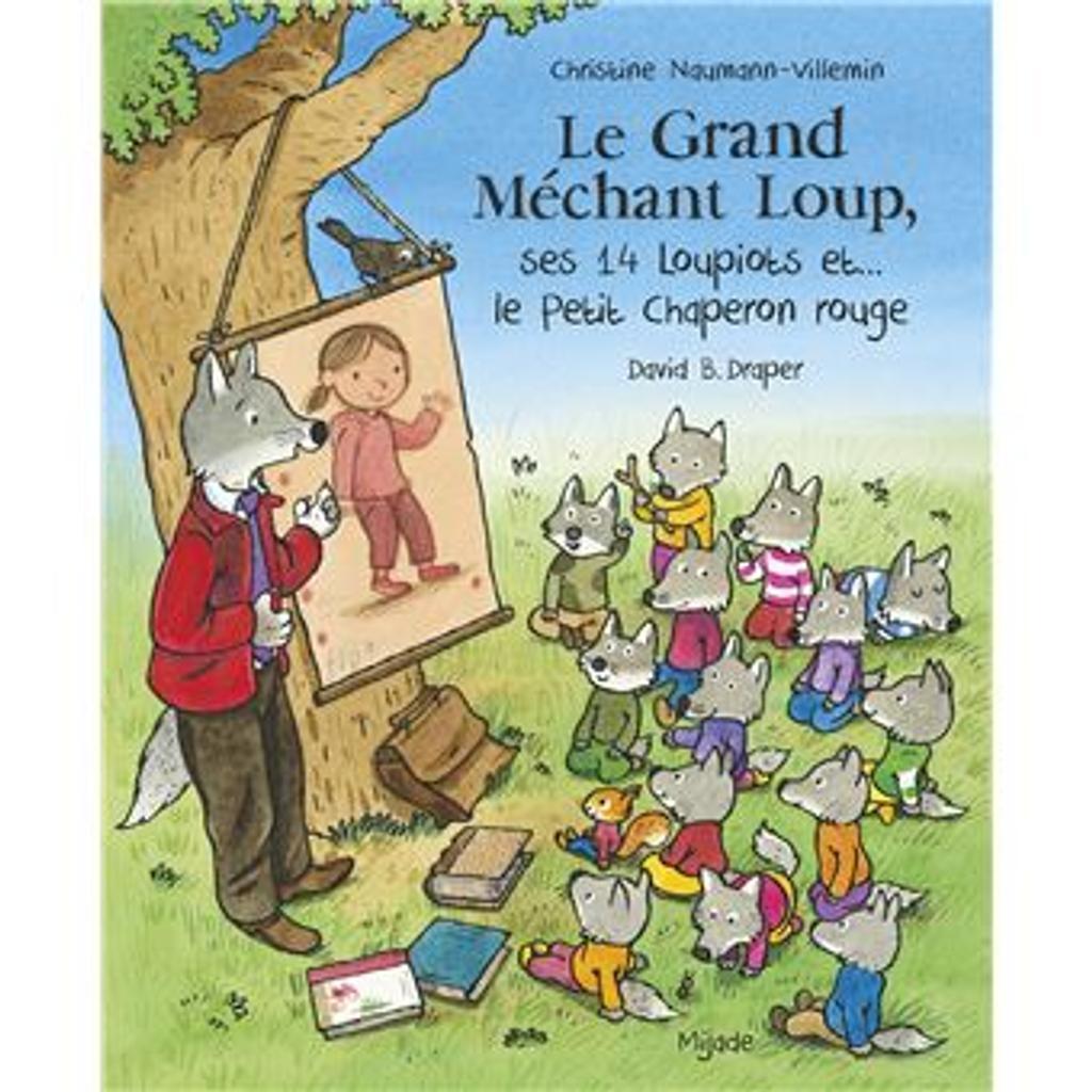 Le grand méchant loup, ses 14 loupiots et...le petit chaperon rouge / Christine Naumann-Villemin |