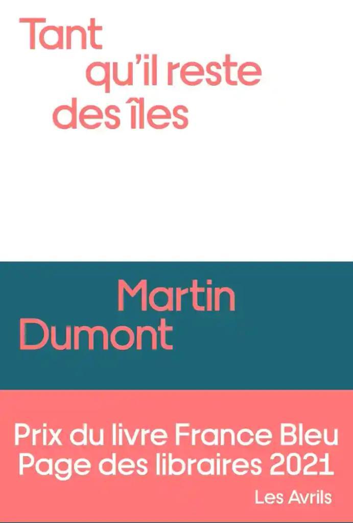 Tant qu'il reste des îles / Martin Dumont  