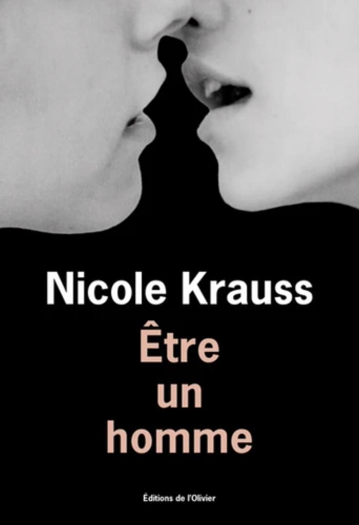 Être un homme / Nicole Krauss  