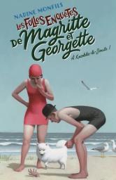 A Knokke-le-Zoute ! : Les folles enquêtes de Magritte et Georgette / Nadine Monfils   Monfils, Nadine. Auteur