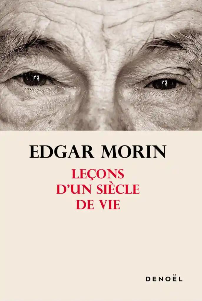 Leçons d'un siècle de vie / Edgar Morin  