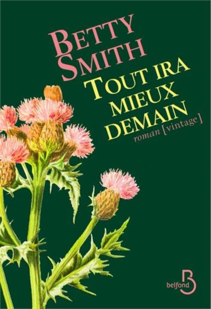 Tout ira mieux demain / Betty Smith |