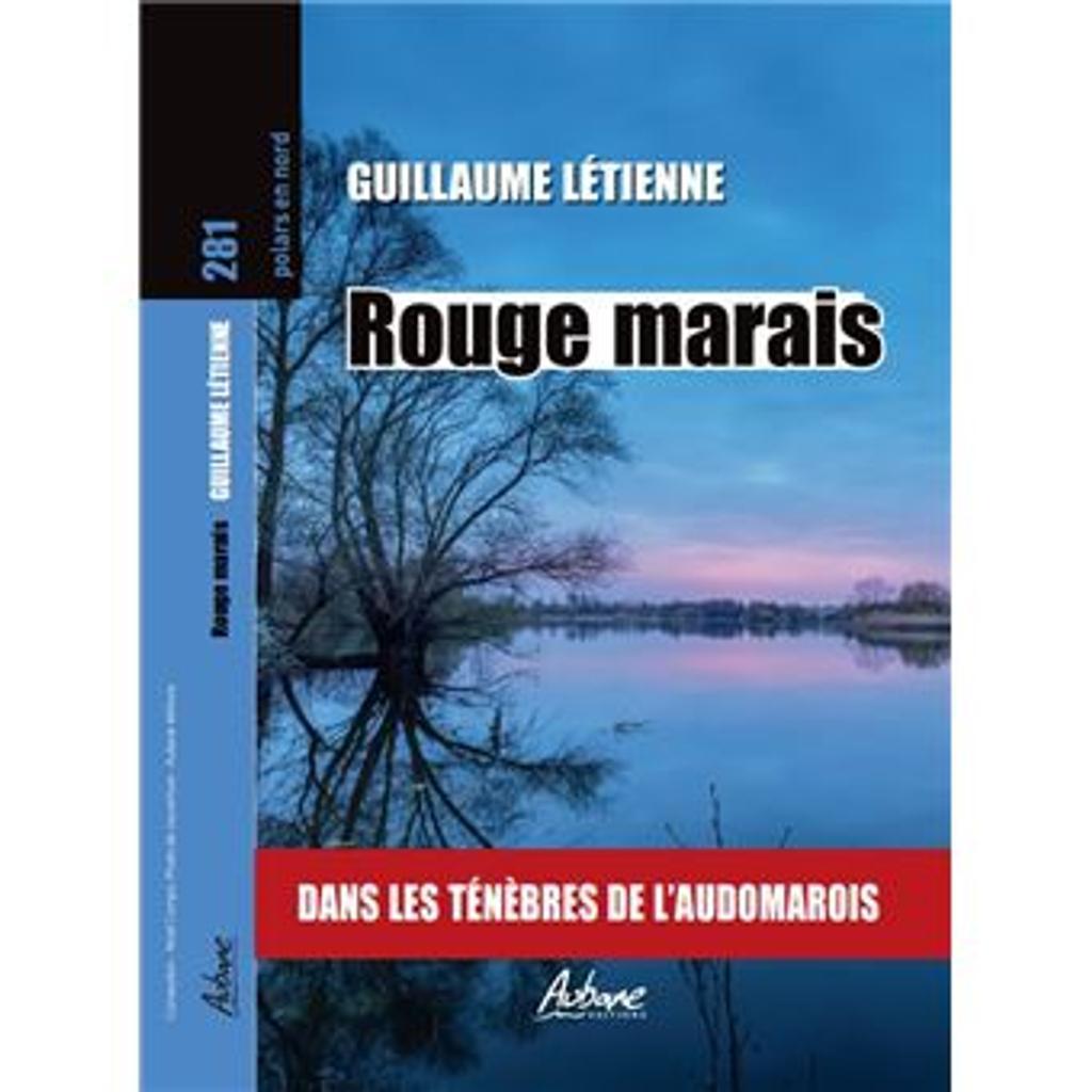 Rouge marais : Dans les ténèbres de l'Audomarois / Guillaume Létienne  