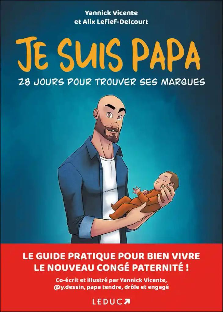 Je suis papa : 28 jours pour trouver ses marques / Yannick Vicente, Alix Lefief-Delcourt |