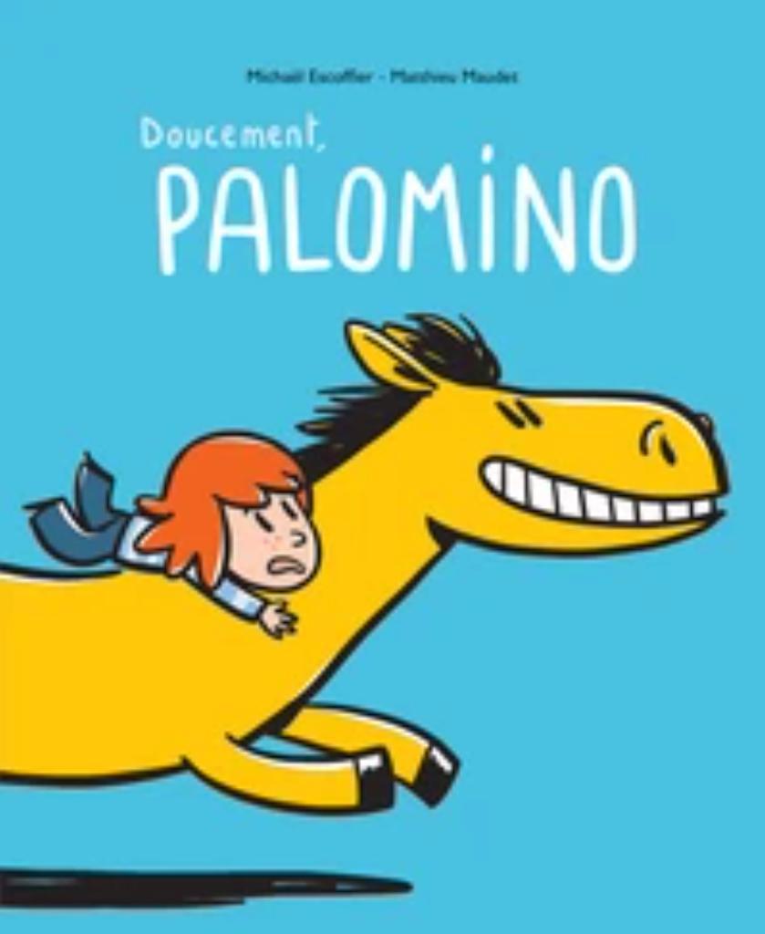 Doucement , Palomino / ESCOFFIER  