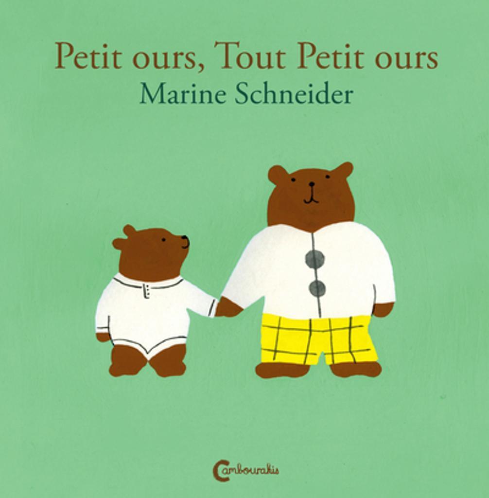 Petit ours, Tout Petit ours / Marine Schneider  