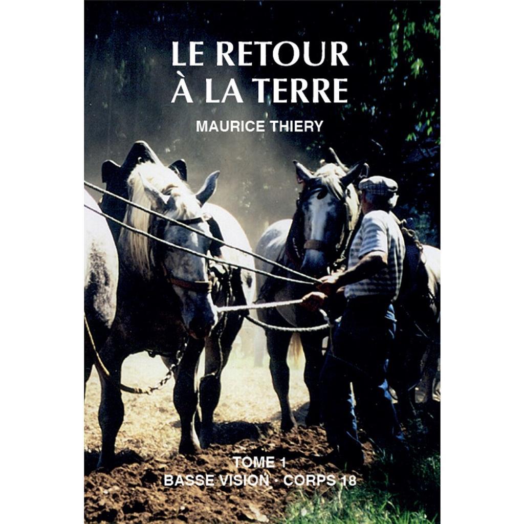 Le retour à la terre : Volume 1 / Maurice Thiery  