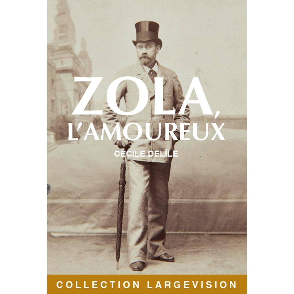 Zola, l'amoureux / Cécile Delîle |