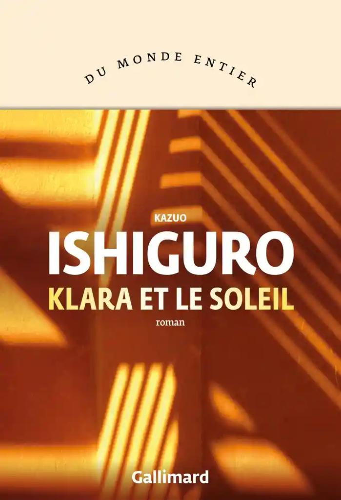 Klara et le soleil / Kazuo Ishiguro | Ishiguro, Kazuo. Auteur