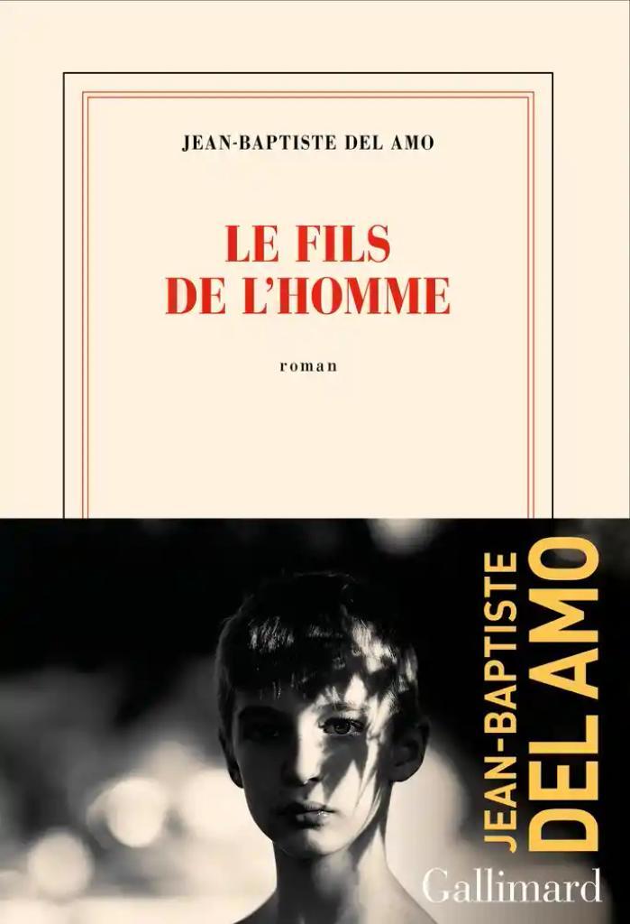 Le fils de l'homme / Jean-Baptiste Del Amo | Del Amo, Jean-Baptiste. Auteur