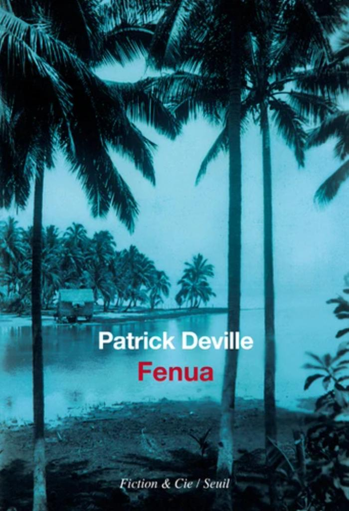 Fenua / Patrick Deville |