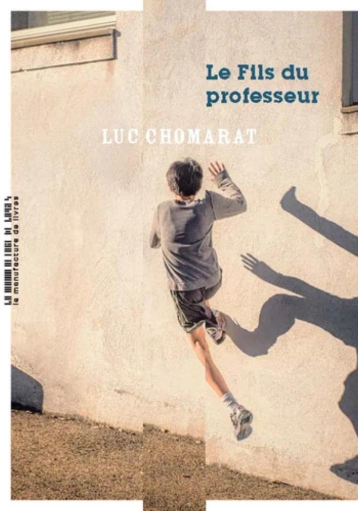Le fils du professeur / Luc Chomarat |