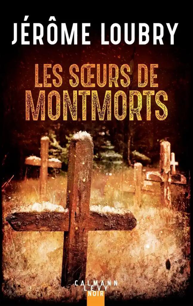 Les soeurs de Montmorts / Jérôme Loubry |