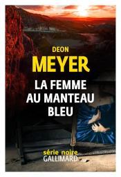 La femme au manteau bleu / Deon Meyer   Meyer, Deon. Auteur