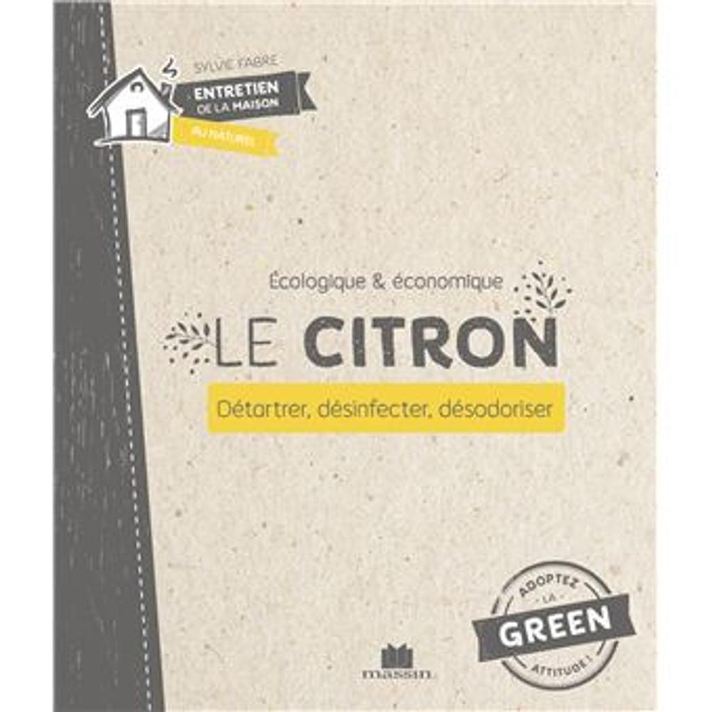 Le citron : Détartrer, désinfecter, désodoriser / Isabelle Louet |