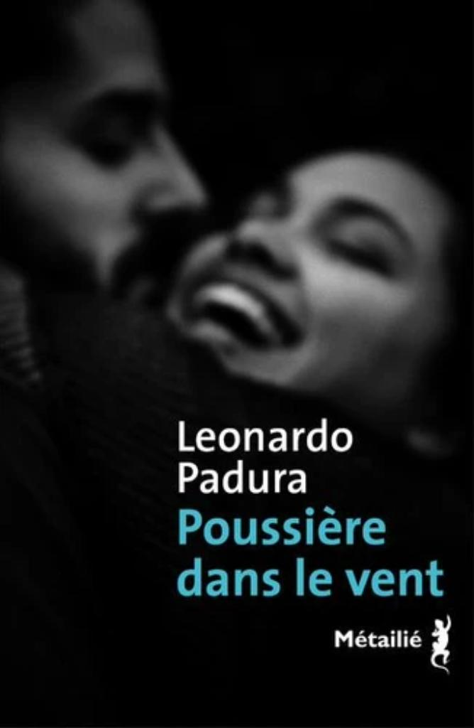 Poussière dans le vent / Leonardo Padura |