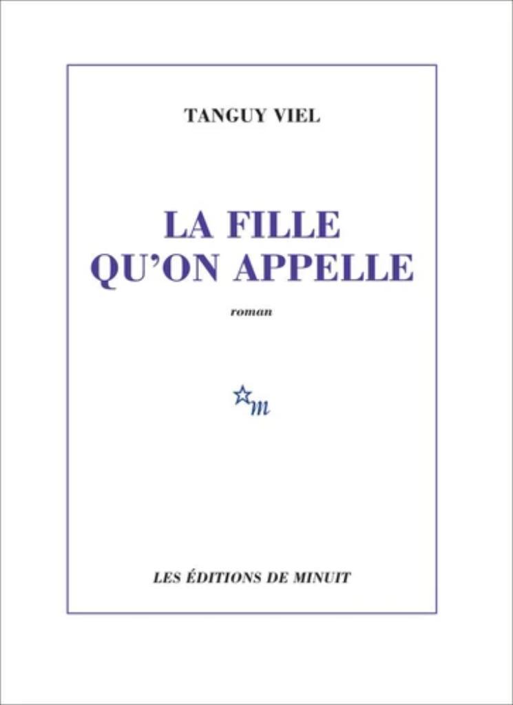 La fille qu'on appelle / Tanguy Viel |
