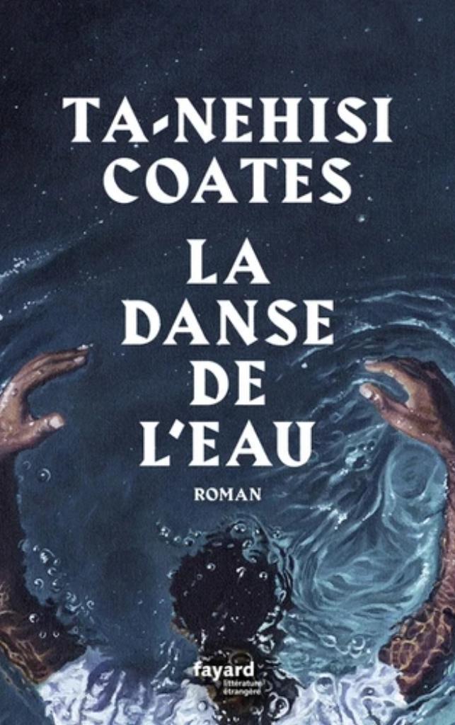 La danse de l'eau / Ta-Nehisi Coates |